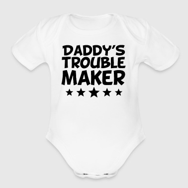 Daddy's Trouble Maker - Short Sleeve Baby Bodysuit