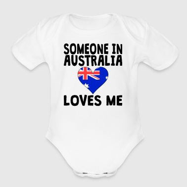 Someone In Australia Loves Me - Short Sleeve Baby Bodysuit