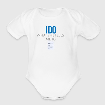 I do what she tells me to do - Short Sleeve Baby Bodysuit