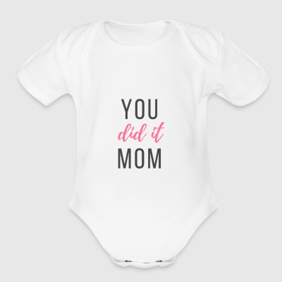 you did it mom - Short Sleeve Baby Bodysuit