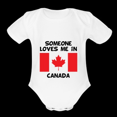 Someone In Canada Loves Me - Short Sleeve Baby Bodysuit