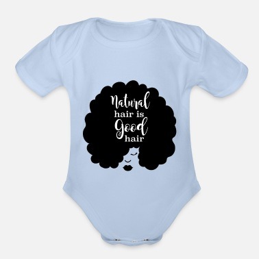Natural Natural Hair Is Good Hair - Organic Short-Sleeved Baby Bodysuit