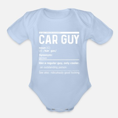 Car Guy Car Guy Definition - Organic Short-Sleeved Baby Bodysuit