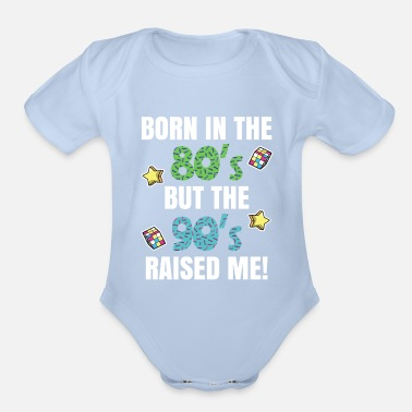 Kids Born In The 80s But 90s Raised Me For 80s 90s Gift - Organic Short-Sleeved Baby Bodysuit