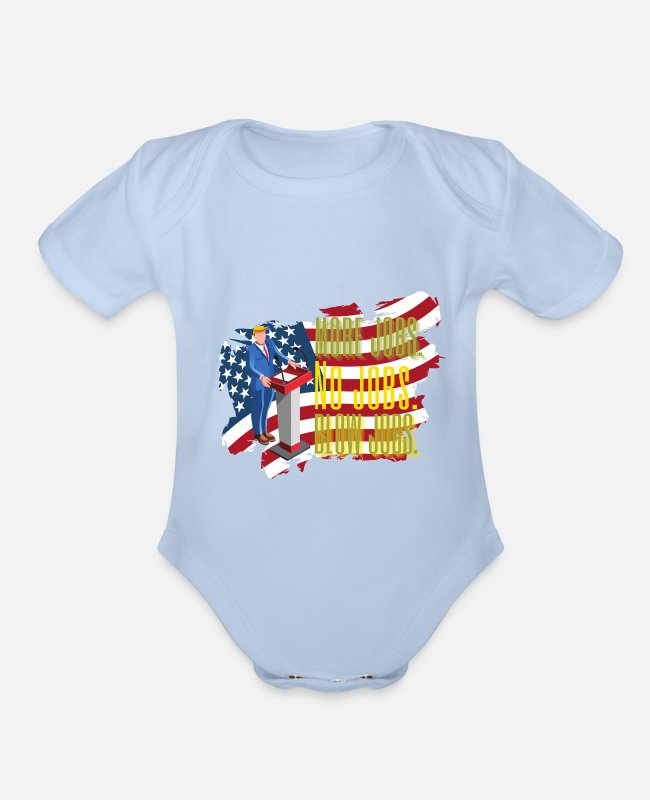 No Jobs Baby One Pieces - More jobs no jobs blow jobs - Organic Short-Sleeved Baby Bodysuit sky