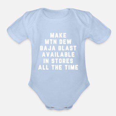 Dew Make mtn dew baja blast available in stores - Organic Short-Sleeved Baby Bodysuit
