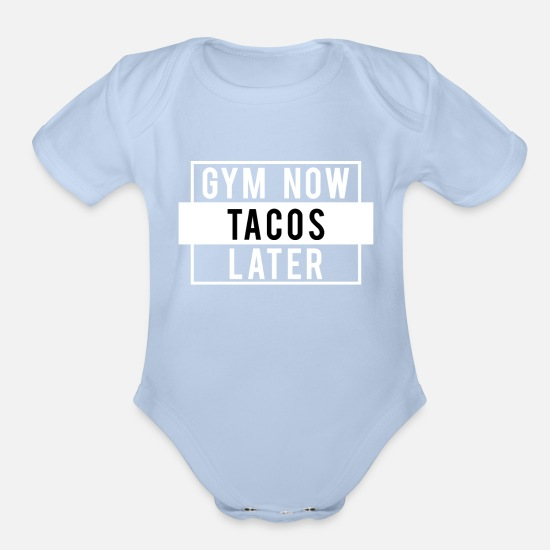 Funny Gym Baby Clothing - Funny Gym Workout product: Gym Now Tacos Later - Organic Short-Sleeved Baby Bodysuit sky