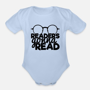 Readers Gonna Read Funny Quote Saying Bookworm Rea - Organic Short-Sleeved Baby Bodysuit