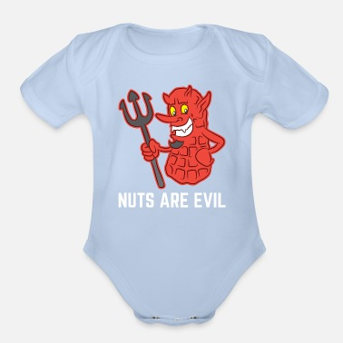 Nuts Allergy Nuts Are Evil Birthday Gift - Organic Short-Sleeved Baby Bodysuit