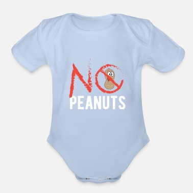 Nuts Allergy No peanuts Funny Birthday Gift - Organic Short-Sleeved Baby Bodysuit