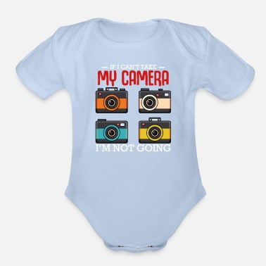 Body If I Can't Take My Camera Photographer Photography - Organic Short-Sleeved Baby Bodysuit