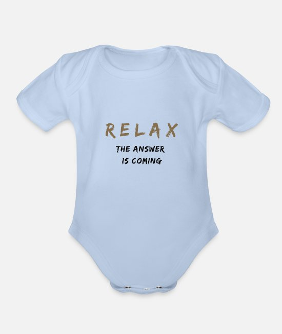 Tech Baby One Pieces - Relax The Answer Is Coming - Organic Short-Sleeved Baby Bodysuit sky