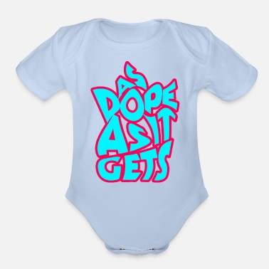 Dope As Dope As It - Organic Short-Sleeved Baby Bodysuit