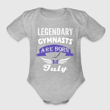 Legendary Gymnasts are born in July boys - Organic Short Sleeve Baby Bodysuit