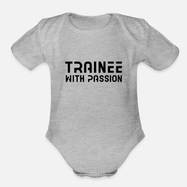 Team Work Trainee With Passion Work Apprentice Training - Organic Short-Sleeved Baby Bodysuit