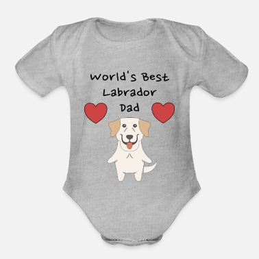 Cute Dog Dad World's Best Labrador Dad Cute Dog Father Design - Organic Short-Sleeved Baby Bodysuit