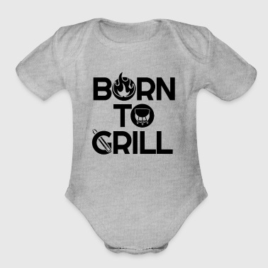 Born to Grill - Organic Short Sleeve Baby Bodysuit