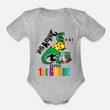 Kind Roaring Into 1st Grade T Rex Back To School for - Organic Short-Sleeved Baby Bodysuit