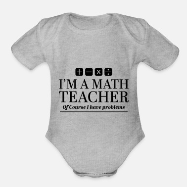 Funny Math Teacher Funny Math Teacher Gift - Organic Short-Sleeved Baby Bodysuit