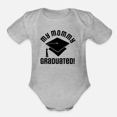 Graduation Graduation My Mommy Graduated - Organic Short Sleeve Baby Bodysuit