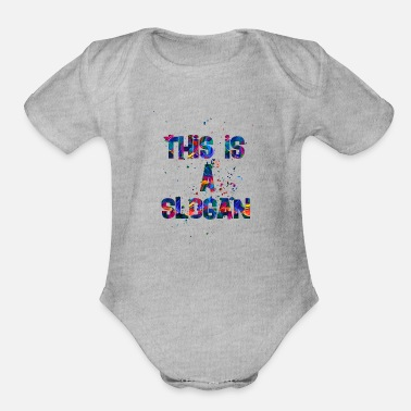 Slogans this is a slogan - Organic Short Sleeve Baby Bodysuit