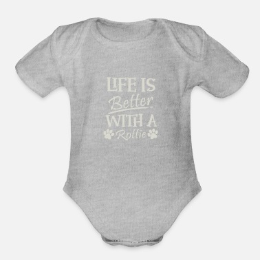 Police Dog Rottweiler Gift Life Is Better With A Rottie Print - Organic Short-Sleeved Baby Bodysuit