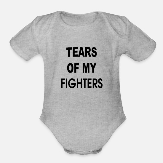 Birthday Baby Clothing - Tears Of My Fighters - Organic Short-Sleeved Baby Bodysuit heather gray