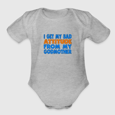I Get My Bad Attitude From My Godmother - Organic Short Sleeve Baby Bodysuit