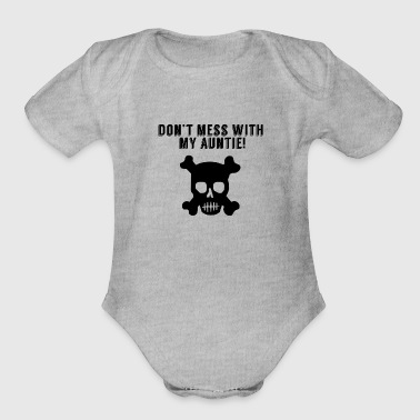 Don't Mess With My Auntie - Organic Short Sleeve Baby Bodysuit
