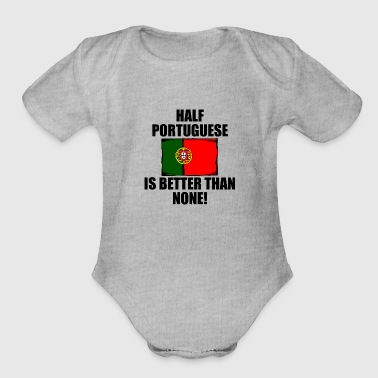 Portuguese Half Portuguese Is Better Than None - Organic Short Sleeve Baby Bodysuit
