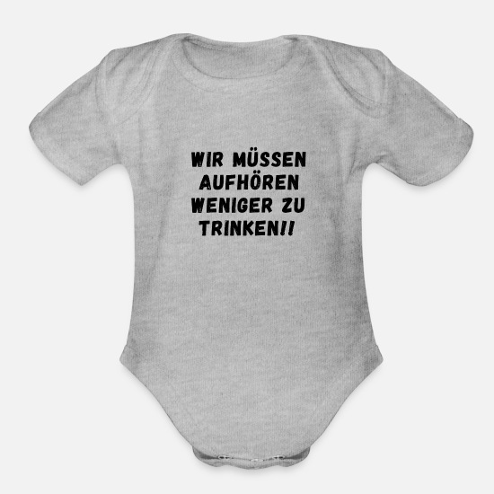 Text Baby Clothing - Lustiger Spruch weniger trinken schwarz - Organic Short-Sleeved Baby Bodysuit heather gray