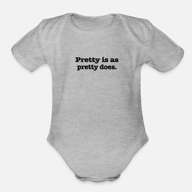 Pretty Pretty is as pretty does - Organic Short Sleeve Baby Bodysuit