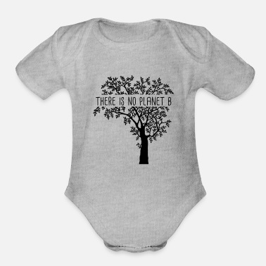Planet There is no Planet B - Earth Day - Organic Short-Sleeved Baby Bodysuit