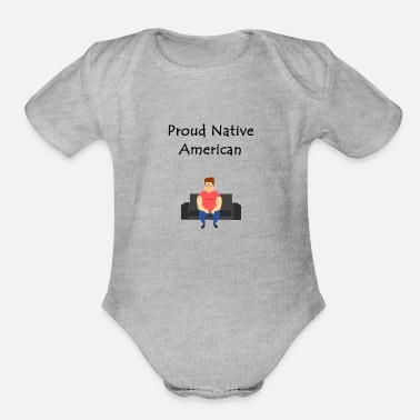 Proud Native American native american proud irony - Organic Short-Sleeved Baby Bodysuit