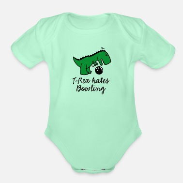 Bowling T-Rex hates bowling ball dinosaur bowling player - Organic Short-Sleeved Baby Bodysuit