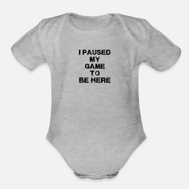 Game I Paused My Game - Organic Short Sleeve Baby Bodysuit