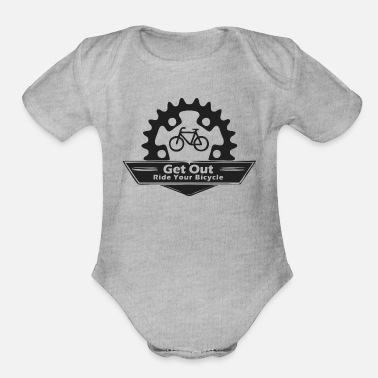 Ride Out Get out ride your bicycle - Organic Short-Sleeved Baby Bodysuit