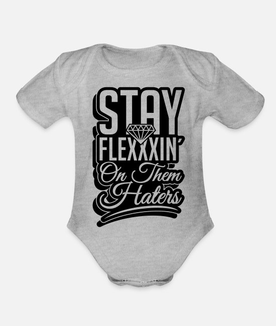 Dope Baby One Pieces - stay_flexin_on_haters_by1 - Organic Short-Sleeved Baby Bodysuit heather gray
