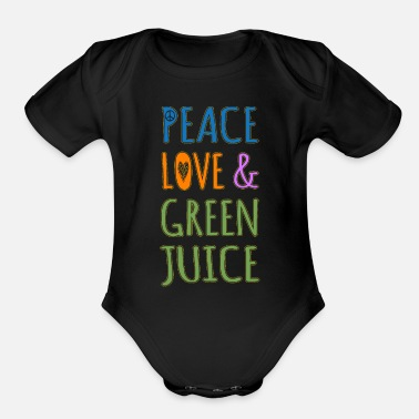 Green Peace Peace Love And Green Juice - Organic Short Sleeve Baby Bodysuit