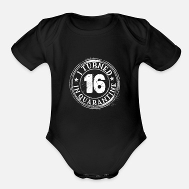 i turned 16 in quarantine - Organic Short-Sleeved Baby Bodysuit