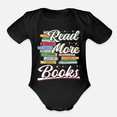 Funny Book Quotes Read More Books Funny Book Lovers Reading Gift - Organic Short-Sleeved Baby Bodysuit