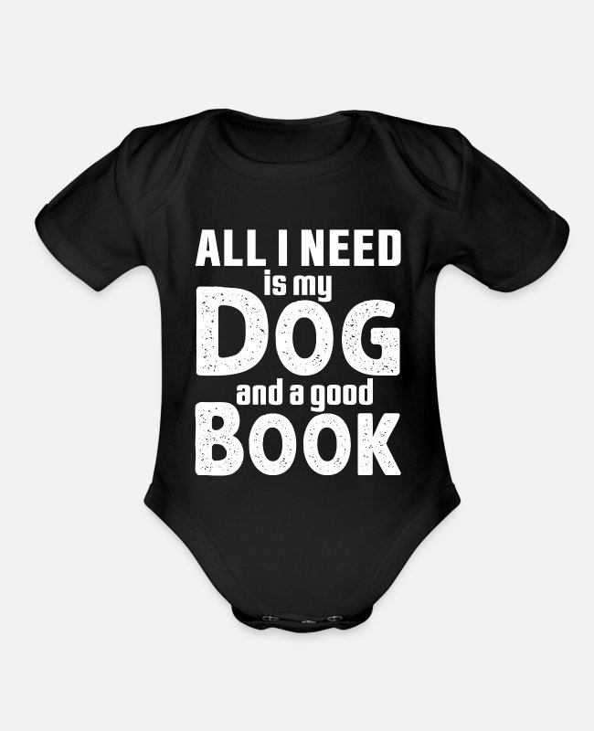 Book Baby One Pieces - All I Need Is My Dog And A Good Book - Organic Short-Sleeved Baby Bodysuit black