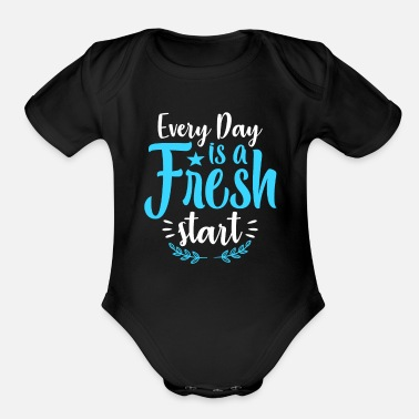 Every Day Is A Fresh Start Every Day is a Fresh start customized design - Organic Short-Sleeved Baby Bodysuit