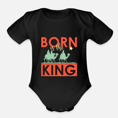 Sacred Kings Born Is the King Jerusalem Holy Three Kings of Jes - Organic Short-Sleeved Baby Bodysuit
