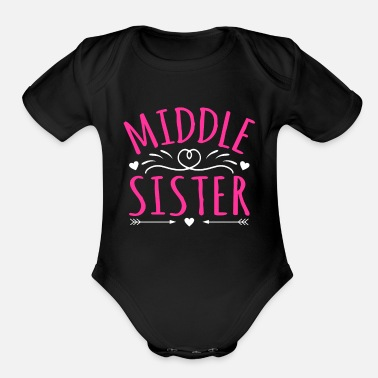 Middle Middle Sister Middle Kid - Organic Short-Sleeved Baby Bodysuit