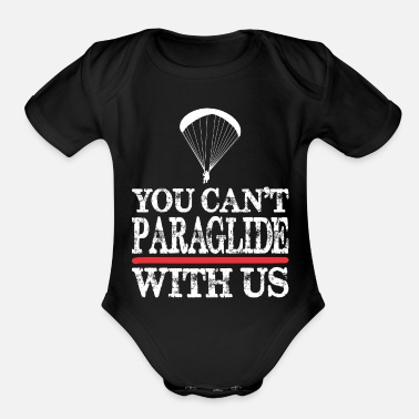 Paragliding You Cant Paraglide With Us - Organic Short Sleeve Baby Bodysuit