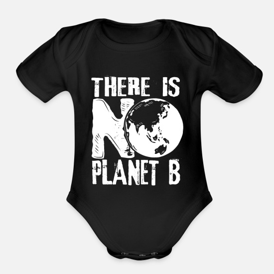 Climate Change Baby Clothing - There is no Planet B - Environmental protection Cl - Organic Short-Sleeved Baby Bodysuit black