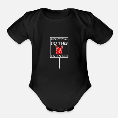 Heavy Metal METAL - ROCK FESTIVAL DO THIS TO ENTER - Organic Short-Sleeved Baby Bodysuit