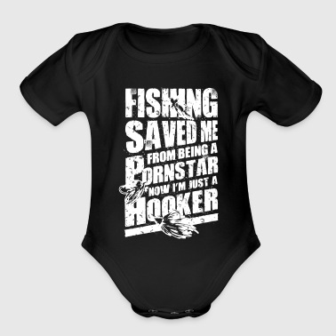 Fishing Saved Me From Becoming A Porn Star T Shirt - Organic Short Sleeve Baby Bodysuit