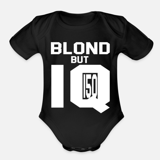アiq' Baby Clothing - Blond but IQ 150 - blond but absolutly intelligent - Organic Short-Sleeved Baby Bodysuit black